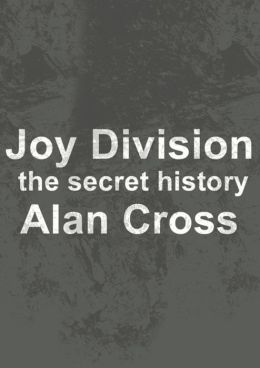 Joy Division: the secret history