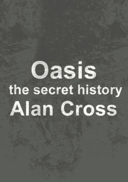 Oasis: the secret history