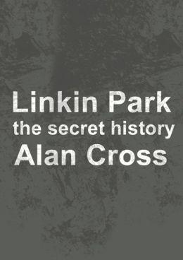Linkin Park: the secret history