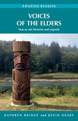 Voices of the Elders: Huu-Ay-Aht Histories and Legends