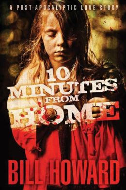 10 Minutes From Home: The Complete Novel