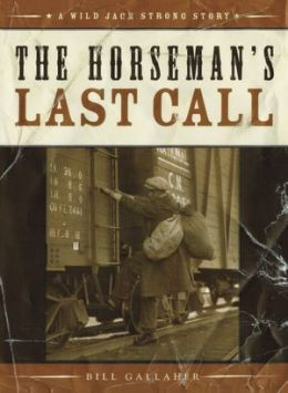 The Horseman's Last Call: A Wild Jack Strong Story
