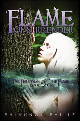 Flame Of Surrender (The Ferryman And The Flame, Book One)