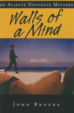 Walls of a Mind: An Aliette Nouvelle Mystery