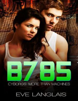 B785 (Cyborgs: More Than Machines Series #3)