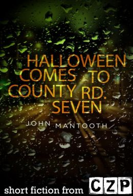 Halloween Comes to County Rd. Seven: Short Story