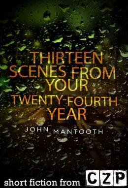 Thirteen Scenes from Your Twenty-Fourth Year: Short Story