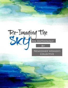 Re-Imaging the Sky: An Anthology by Newcomer Women