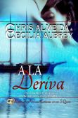 Book Cover Image. Title: A La Deriva (Contramedida:  Bytes de Vida, #1), Author: Chris Almeida