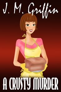 A Crusty Murder (Book 1 Deadly Bakery Series)