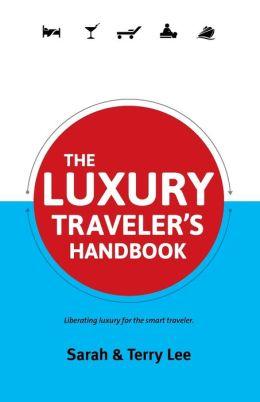 The Luxury Traveler's Handbook