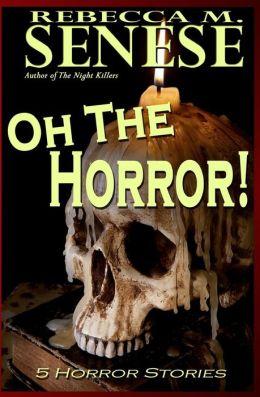 Oh the Horror!: 5 Horror Stories
