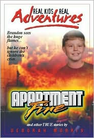 Real Kids, Real Adventures #8: Apartment Fire and Other True Stories