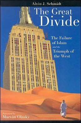 The Great Divide: The Failure of Islam and the Triumph of the West