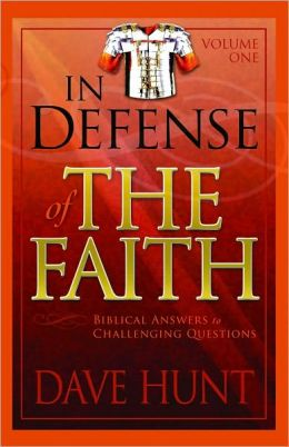 In Defense of the Faith Volume One: Biblical Answers to Challenging Questions