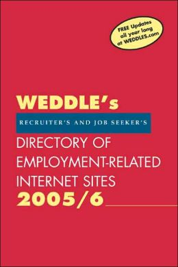 Directory of Employment-Related Internet Sites: For Recruiters and Job Seekers 2005/6