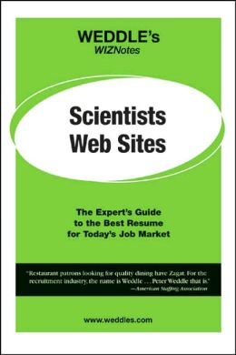 Scientist Web Sites: The Expert's Guide to the Best Resume for Today's Job Market
