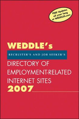 2007/8 Directory of Employment-Related Sites on the Internet: For Recruiters and Job Seekers