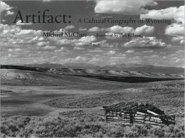 Artifact: A Cultural Geography of Wyoming
