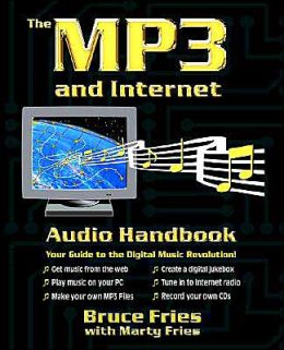 MP3 and Internet Audio Handbook: Your Guide to the Digital Music Revolution!