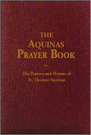 The Aquinas Prayer Book: The Prayers and Hymns of St. Thomas Aquinas