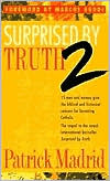 Surprised by Truth 2: Fifteen Men and Women Give the Biblical and Historical Reasons for Becoming Catholic