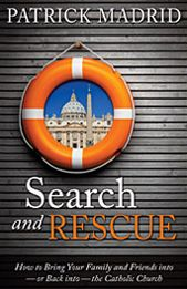 Search and Rescue: How to Bring Your Friends and Loved Ones Into - Or Back Into - The Church