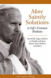 More Saintly Solutions to Life's Common Problems