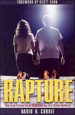 Rapture: The End-Times Error That Leaves the Bible Behind