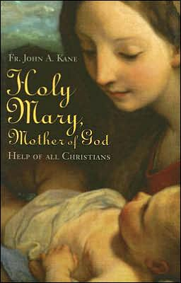Holy Mary, Mother of God: Help of All Christians