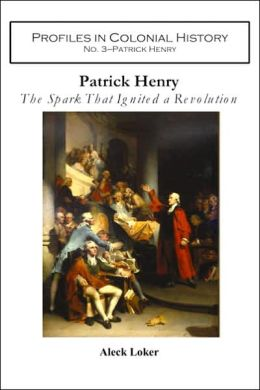 Patrick Henry: The Spark That Ignited a Revolution