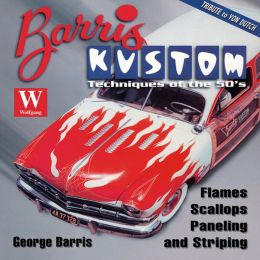 Barris Kustom Techniques of the '50s: Flames, Scallops, Paneling and Striping