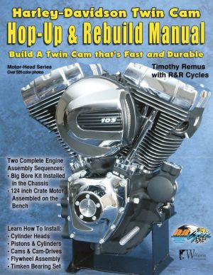Harley-Davidson Twin Cam, Hop-Up & Rebuild Manual
