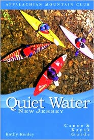Quiet Water New Jersey:Canoe & Kayak Guide: AMC Quiet Water Guide