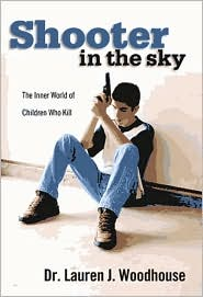 Shooter in the Sky: The Inner World of Children Who Kill