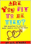Are You Fit to Be Tied?: 101 Questions to Ask Your Mate Before You Tie the Knot