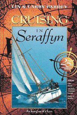 Cruising in Seraffyn (25th Anniversary Edition)