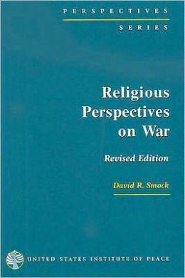 Religious perspectives on war christian muslim and jewish attitudes