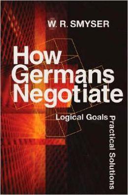 How Germans Negotiate: Logical Goals, Practical Solutions