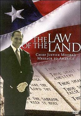 Law of the Land: Featuring Alabama Chief Justice Roy Moore and Other Guest