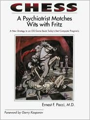 Chess: A Psychiatrist Matches Wits with Fritz