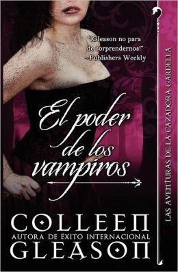 El poder de los Vampiros: Cronicas vampirica de Gardella III