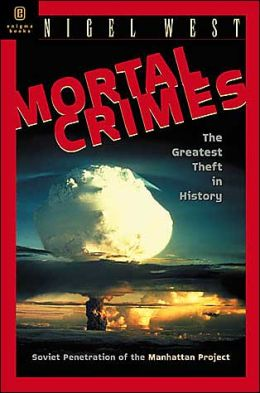 Mortal Crimes: Soviet Penetration of the Manhattan Project