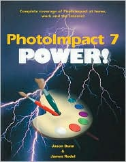 PhotoImpact 7 Power!: Complete Coverage of PhotoImpact for Home,Work and the Internet
