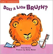Does a Lion Brush? (Early Experiences Series)