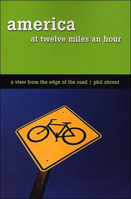 America at Twelve Miles an Hour: A View From the Edge of the Road