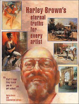 Harley Brown's: eternal truths for every artist