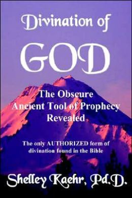 Divination of God: The Obscure Ancient Tool of Prophecy Revealed