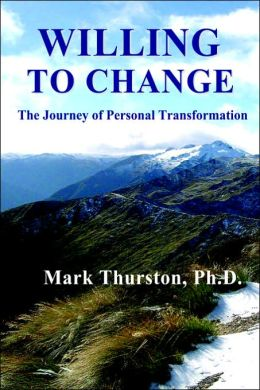 Willing to Change: The Journey of Personal Transformation