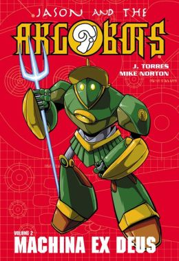 Jason and the Argobots, Volume 2: Machina Ex Deus